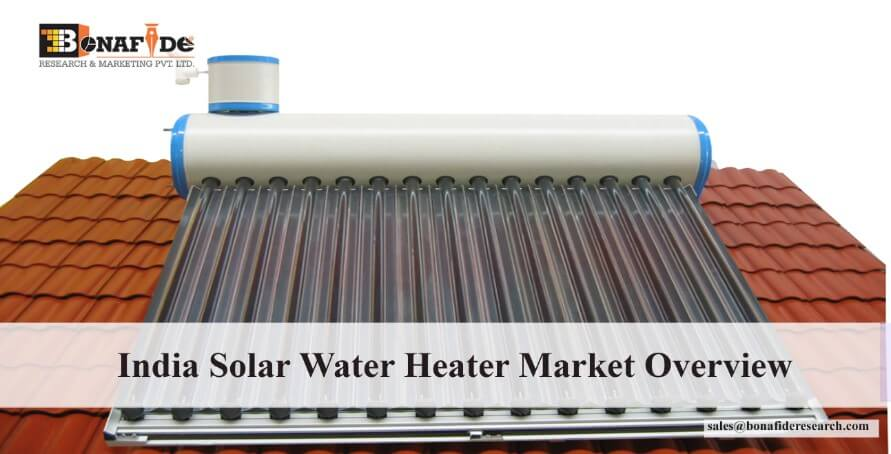 By 2020, the sales of Solar Water Heater to be increased four times from its current market size: Bonafide Research