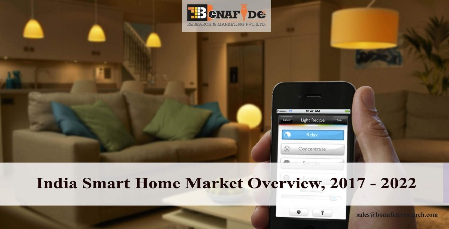 Residential segment to acquire more than 60% of the smart home market in India by 2021: Bonafide Research