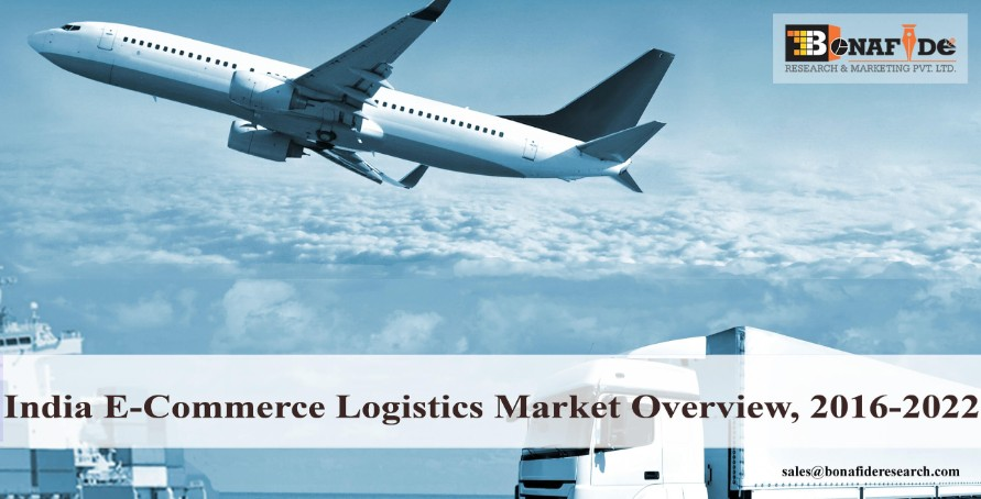 Growing prominence of the marketplace model and the increasing penetration of E-commerce are likely to alter the way e-commerce logistics functions in India: Bonafide Research