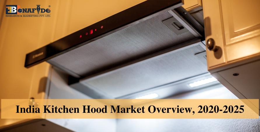 India-Kitchen-Hood-Market-overview-2020-2025