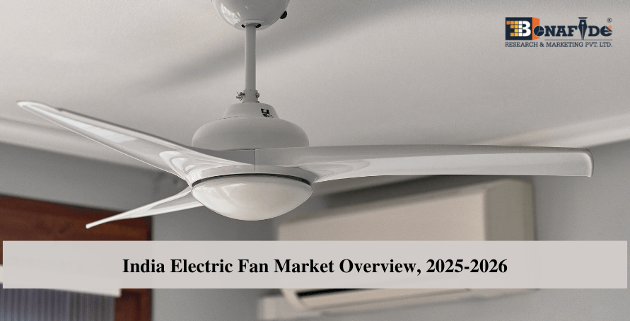 210310132_India_Electric_Fan_Market_Overview_2025-2026.png
